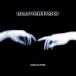 Metallo non metallo, Bluvertigo, 1997