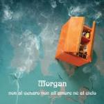 Non al denaro non all'amore nè al cielo, Morgan, 2005